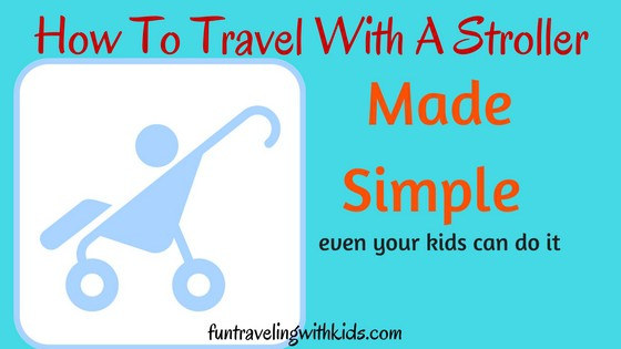 How To travel with A Stroller Made Simple