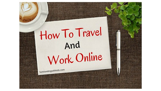 How to travel and work online