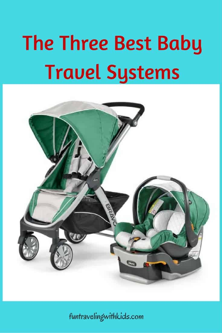The Three Best Baby Travel Systems Fun Traveling With Kids