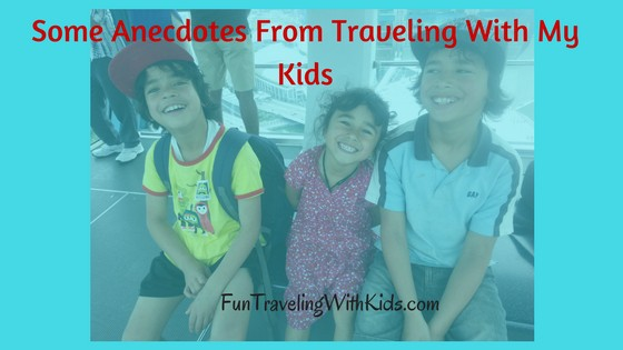Some Anecdotes From Traveling With My Kids