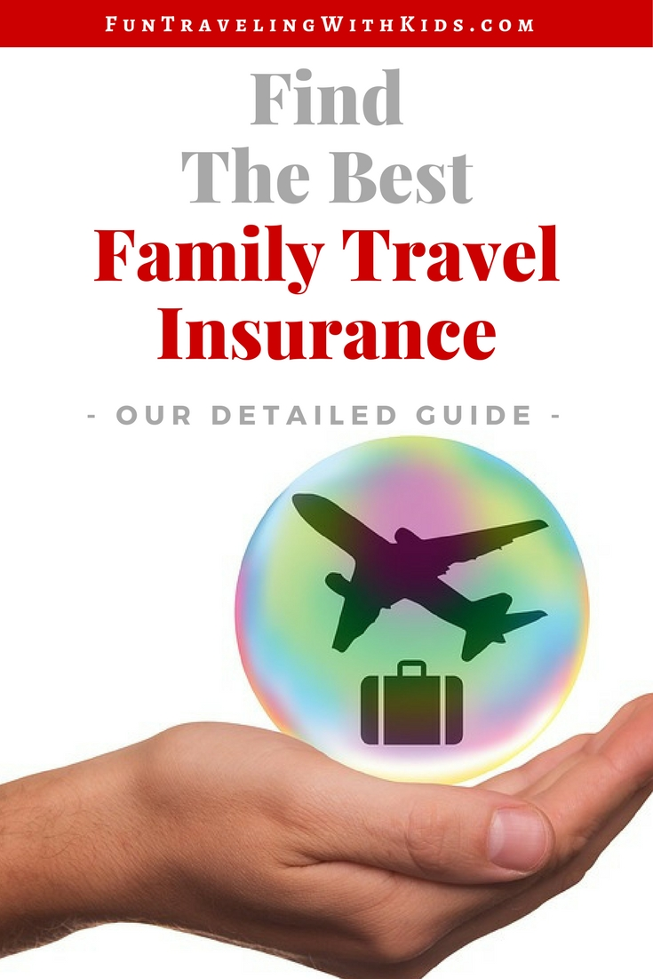 How To Buy The Best Family Travel Insurance Fun