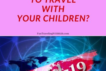 Coronavirus - Is it safe to travel with your children